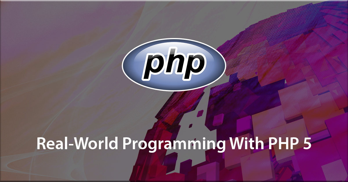 Real-World Programming With PHP 5
