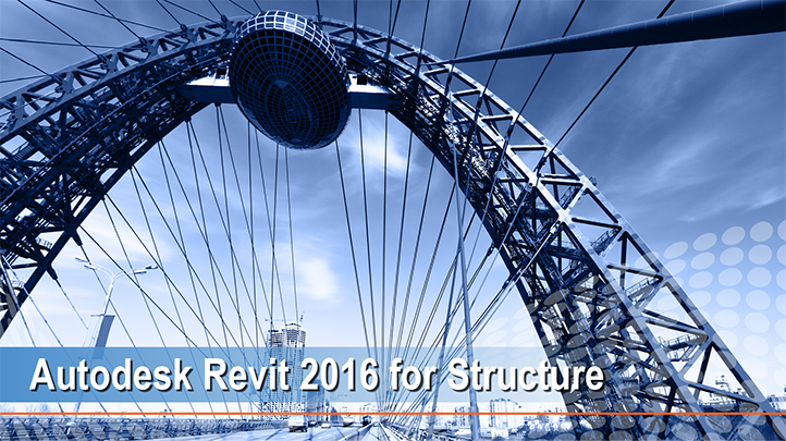 Autodesk Revit 2016 for Structure: Start with the Basics