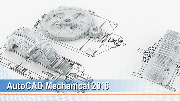 AutoCAD Mechanical 2016: Built for Manufacturing