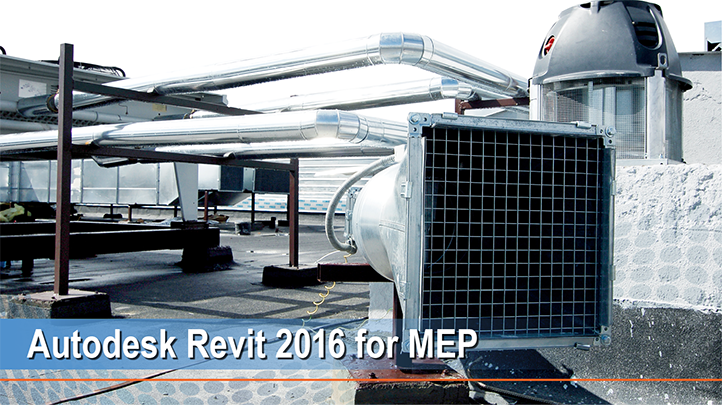 Autodesk Revit 2016 for MEP: Building you Foundation in MEP