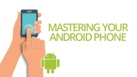 Essential Online Course - Mastering Your Android Phone, Singapore elarning online course