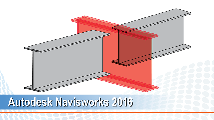 Autodesk Navisworks 2016: Review and Analyze your Models