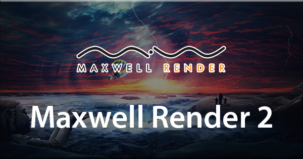 Create Dynamic 3D Models with Maxwell Render 2