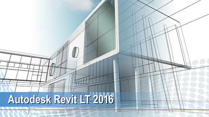 Autodesk Revit LT 2016: How to get started