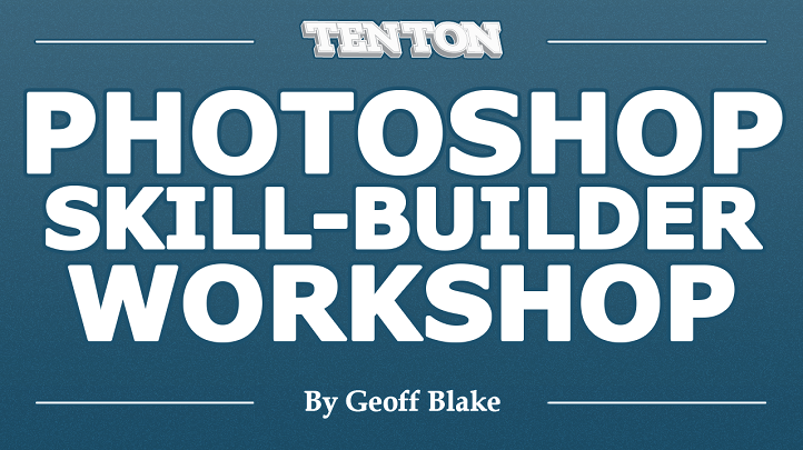 Photoshop Skill Builder Workshop (FREE)