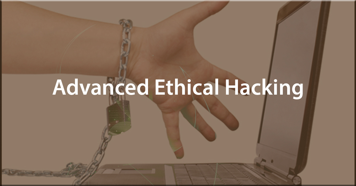 Advanced Ethical Hacking