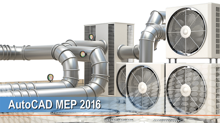 AutoCAD MEP 2016: Designing Mechanical, Engineering, Plumbing