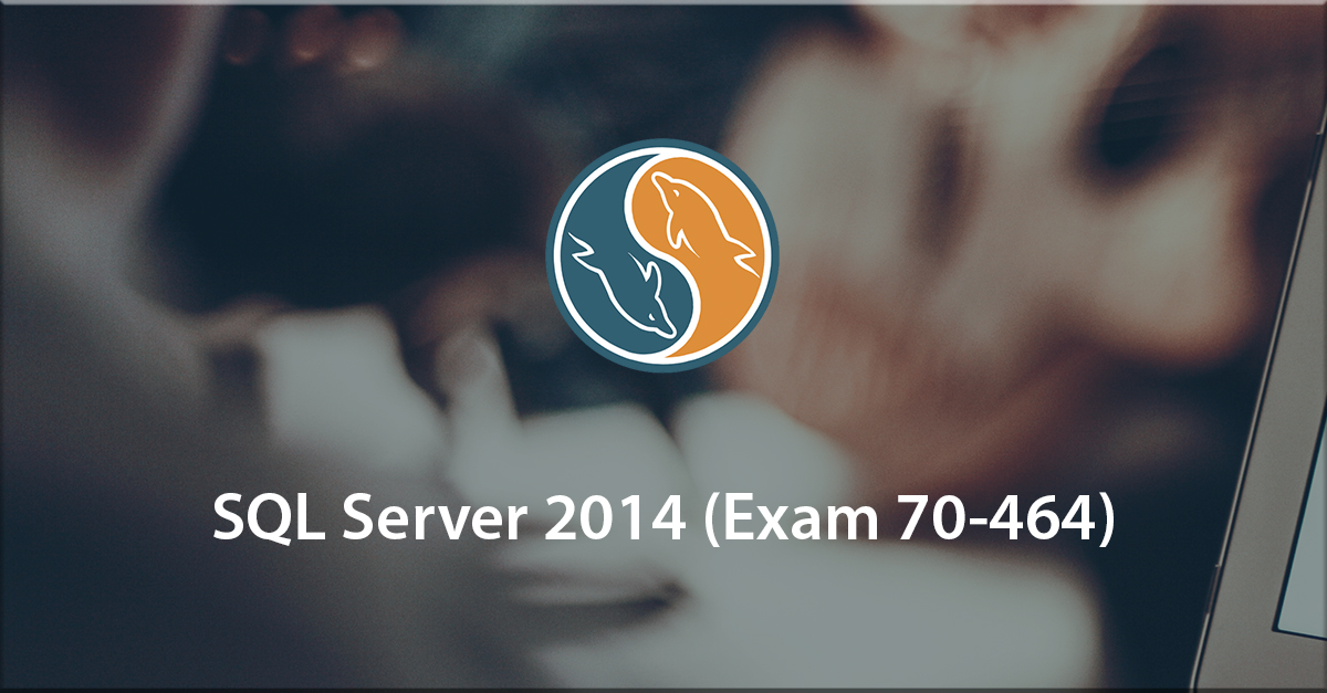1st step to certification: SQL Server 2014 (70-464)