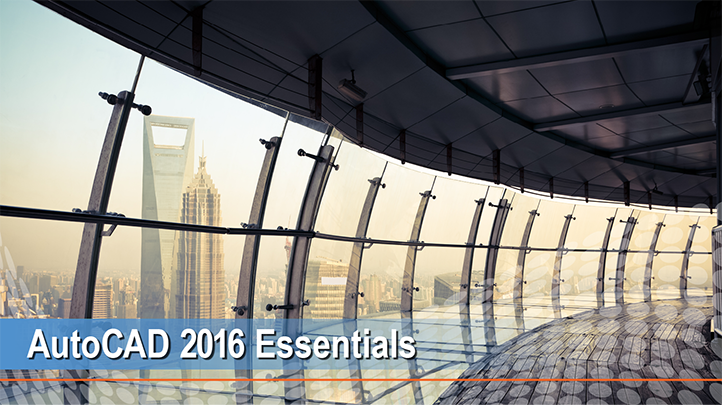 AutoCAD 2016 Essentials: Learn the Essentials - SkillsFuture Online Course