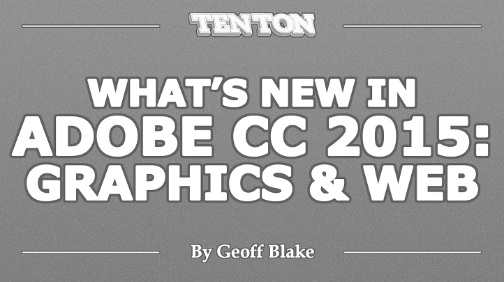 What's New In Adobe CC 2015 Graphics & Web (FREE)