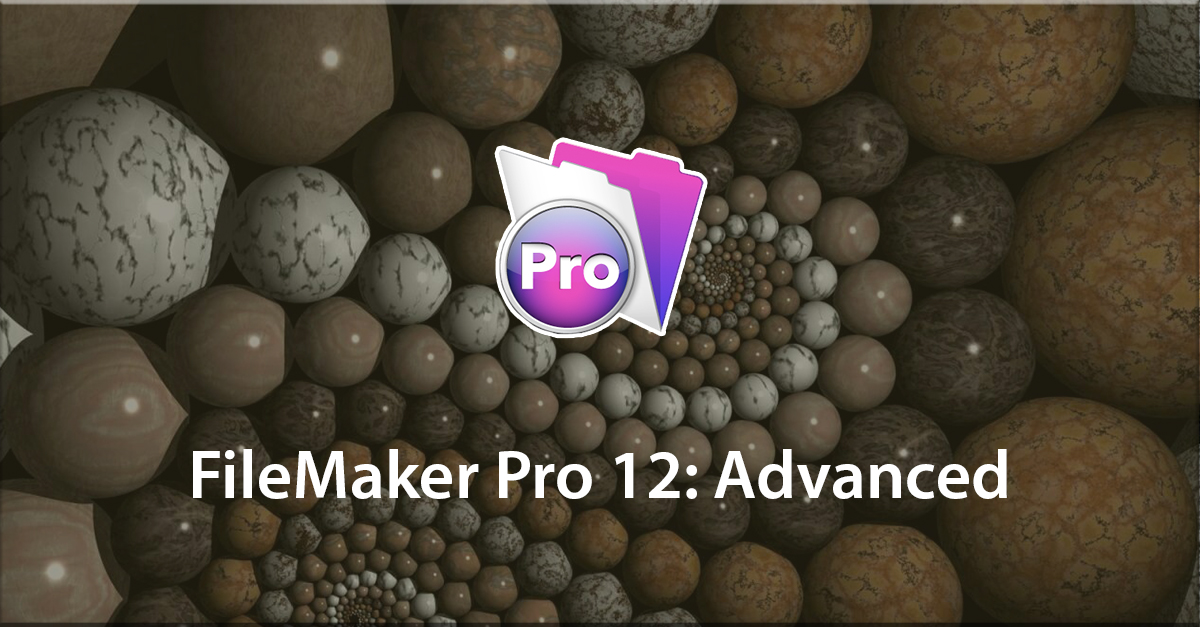 FileMaker Pro 12: Advanced
