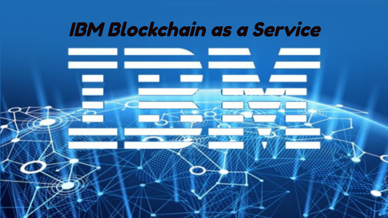 IBM Blockchain As A Service