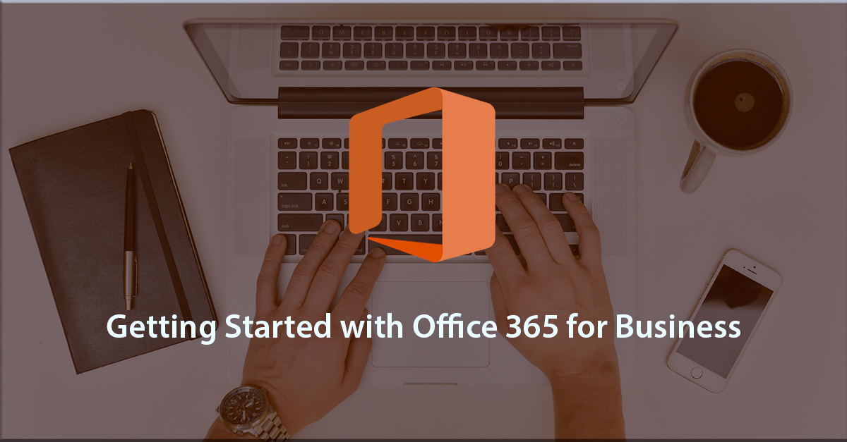 Getting Started with Office 365 for Business