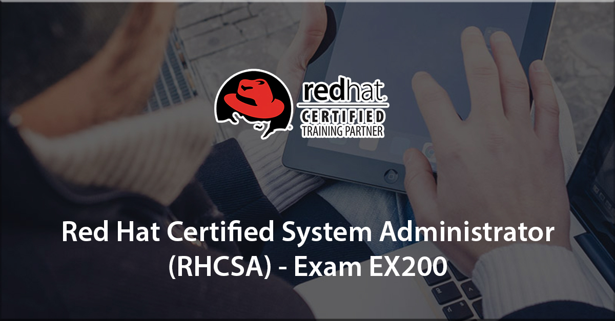 1st step to certification: Red Hat Certified System Administrator (RHCSA) - EX200