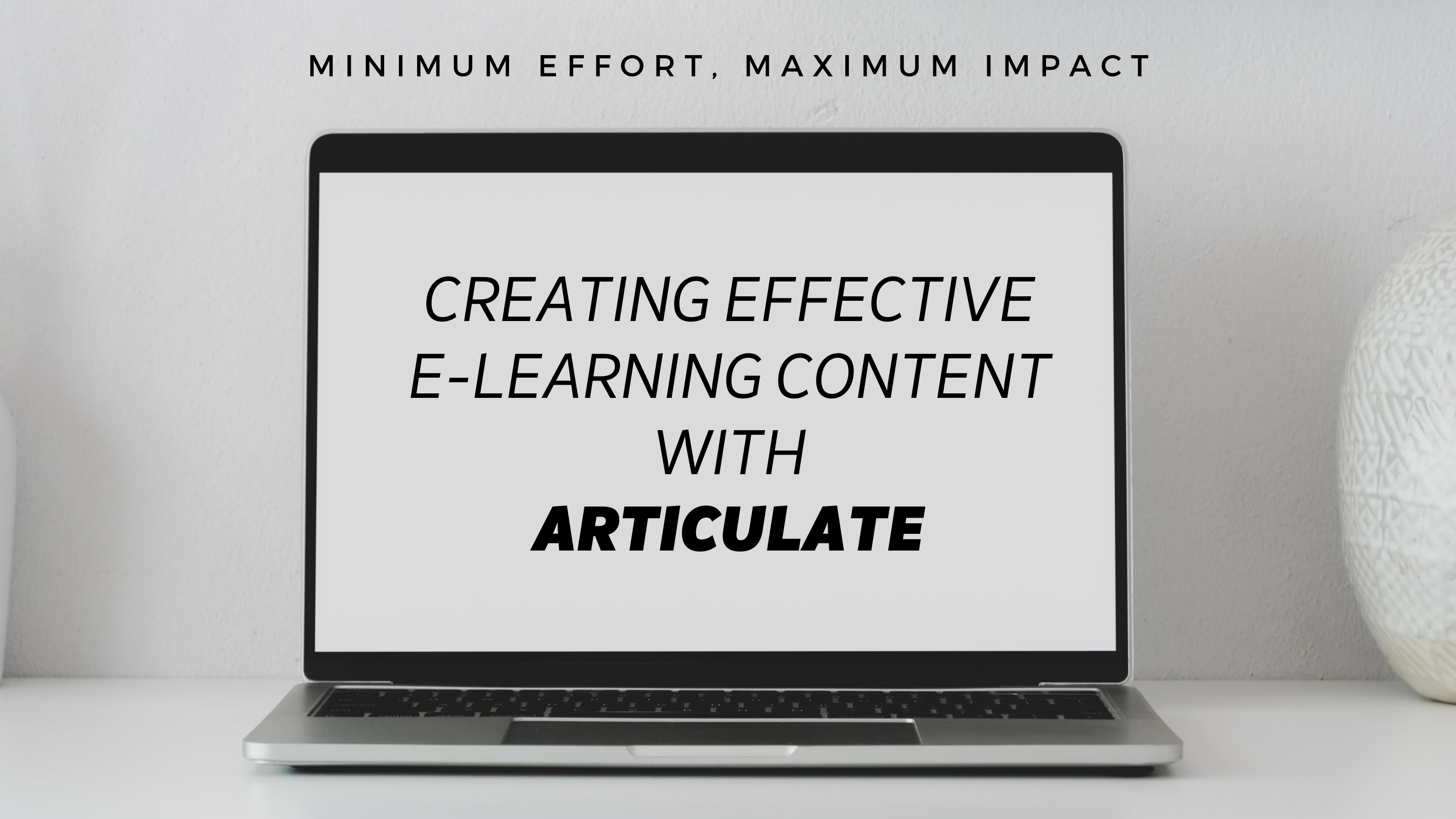 Creating Effective eLearning Content with Articulate, Singapore elarning online course